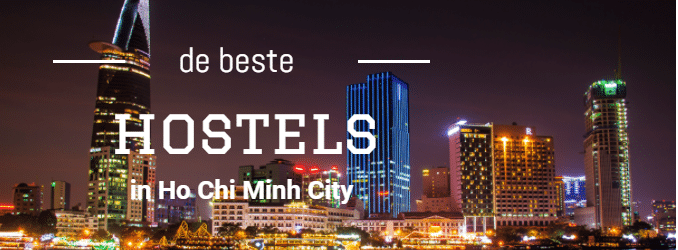 De beste hostels in Ho Chi Minh City