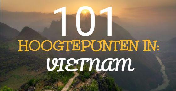 101 hoogtepunten en bezienswaardigheden in Vietnam